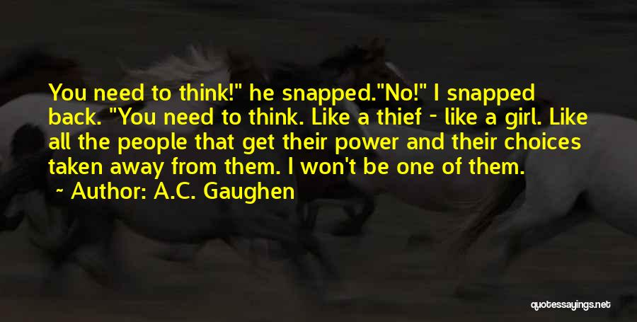 No Need Of You Quotes By A.C. Gaughen