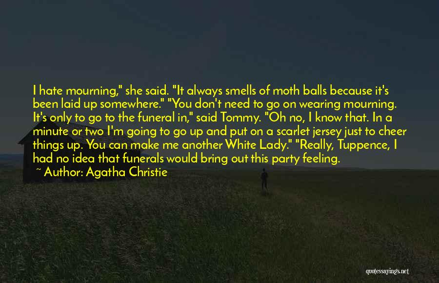 No Need Of You Quotes By Agatha Christie