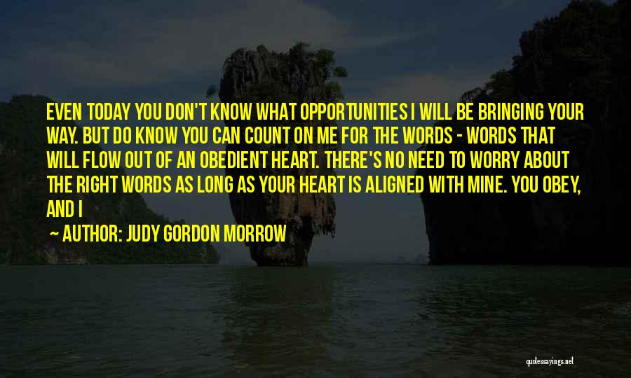 No Need Of You Quotes By Judy Gordon Morrow