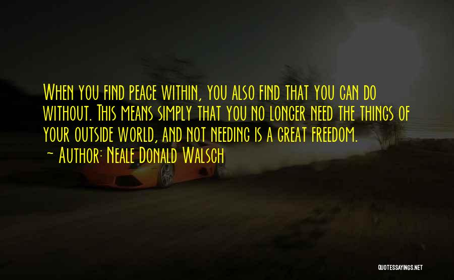 No Need Of You Quotes By Neale Donald Walsch