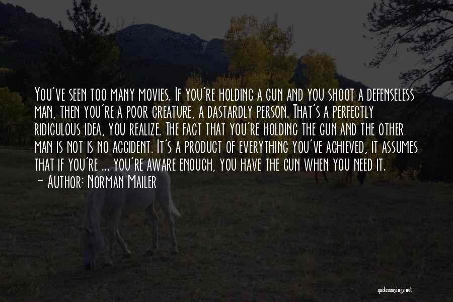 No Need Of You Quotes By Norman Mailer