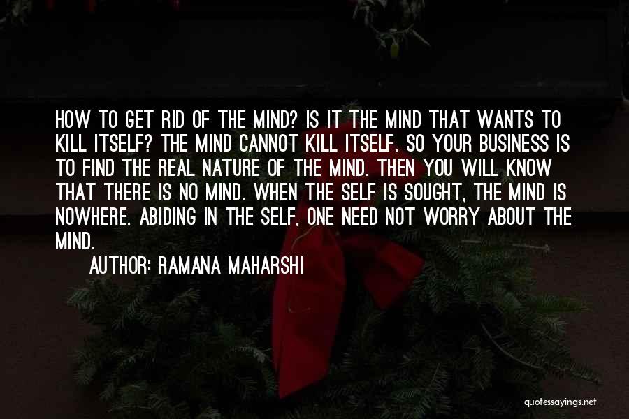 No Need Of You Quotes By Ramana Maharshi