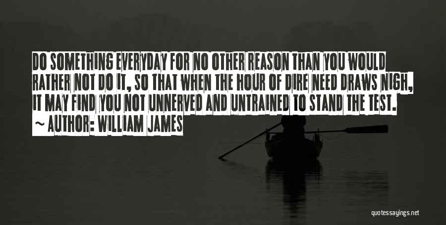 No Need Of You Quotes By William James