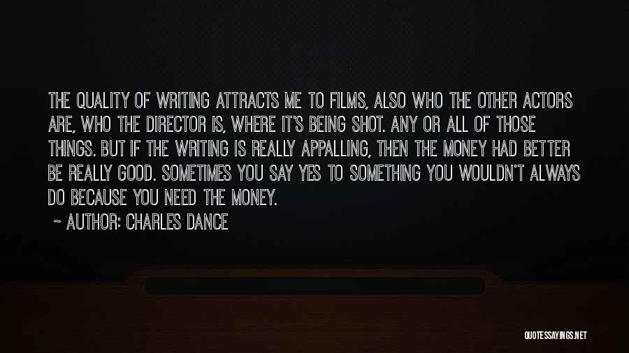 No Need To Say Sorry Quotes By Charles Dance