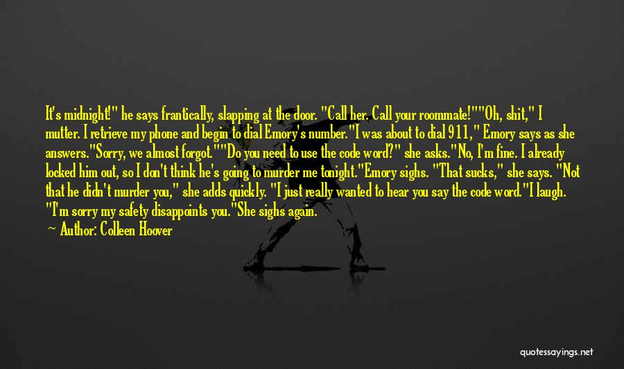 No Need To Say Sorry Quotes By Colleen Hoover