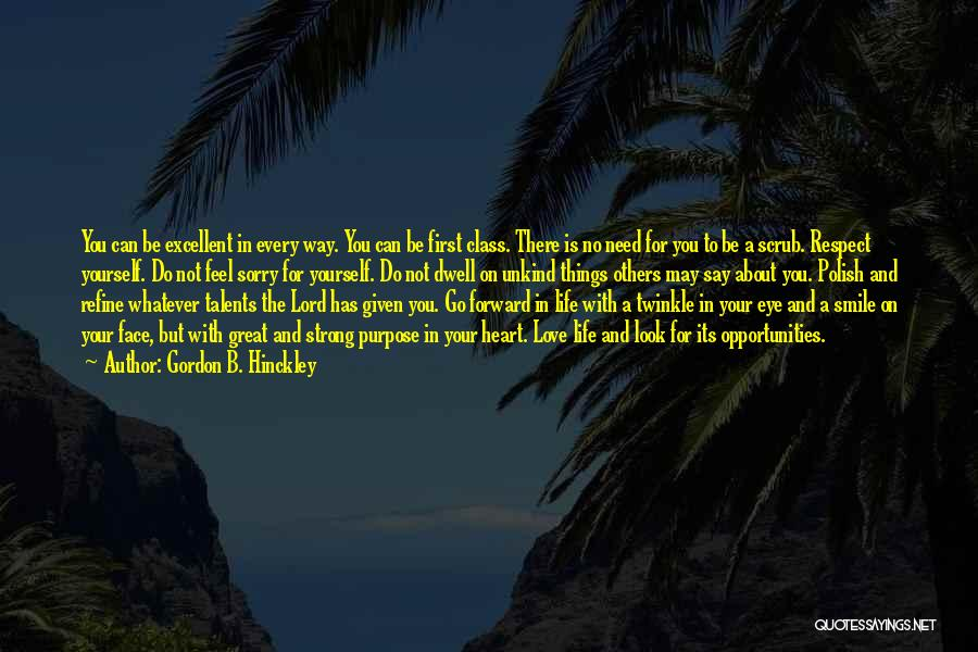No Need To Say Sorry Quotes By Gordon B. Hinckley