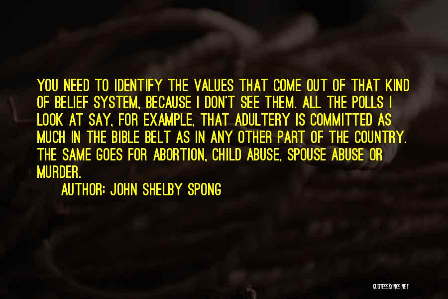 No Need To Say Sorry Quotes By John Shelby Spong
