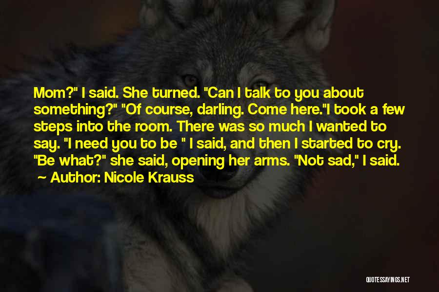 No Need To Say Sorry Quotes By Nicole Krauss