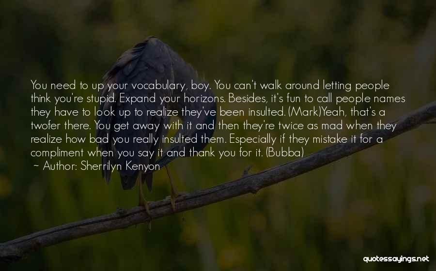 No Need To Say Sorry Quotes By Sherrilyn Kenyon
