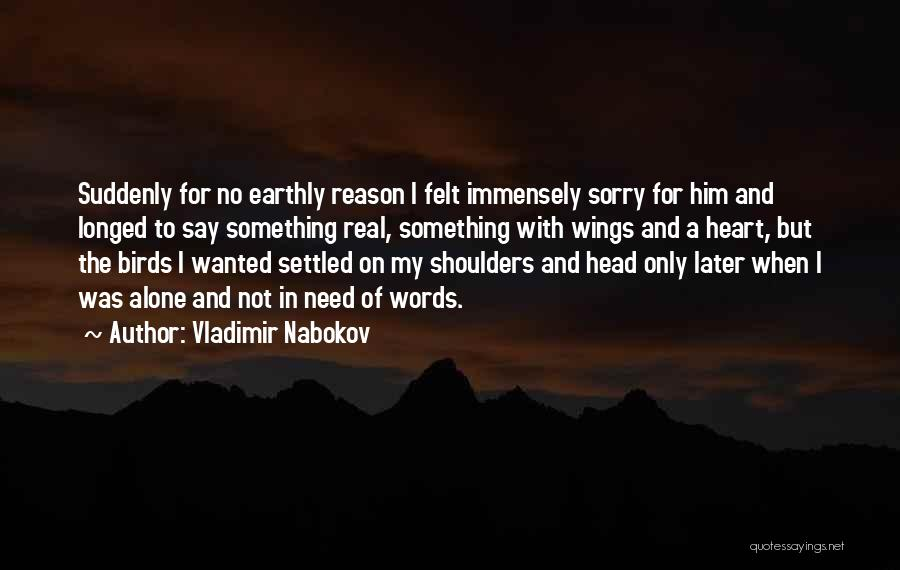 No Need To Say Sorry Quotes By Vladimir Nabokov