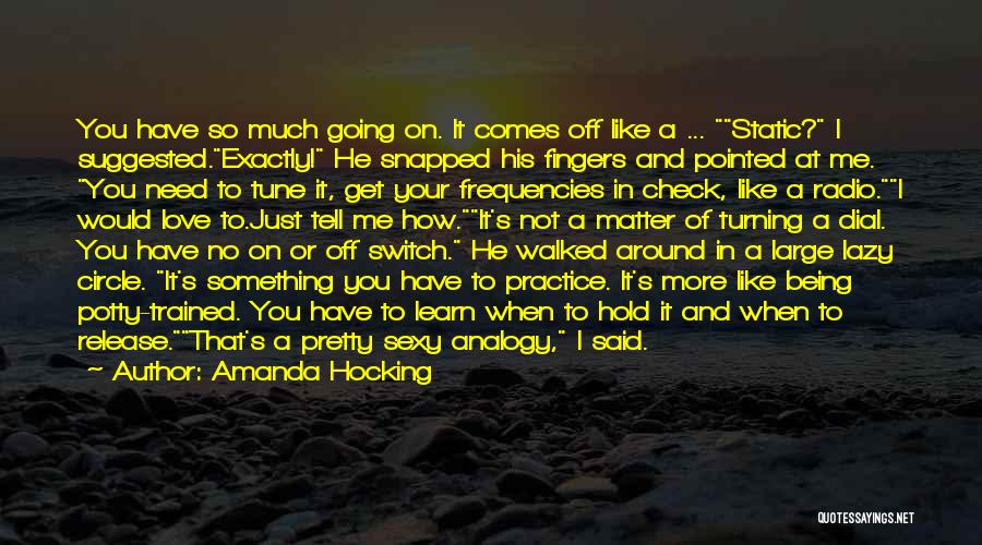 No Off Switch Quotes By Amanda Hocking
