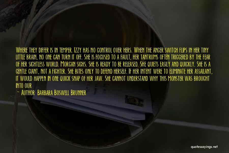 No Off Switch Quotes By Barbara Boswell Brunner