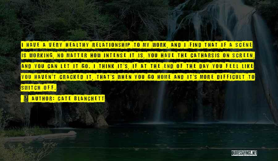 No Off Switch Quotes By Cate Blanchett