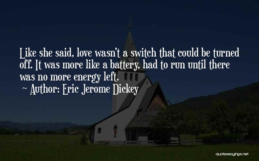 No Off Switch Quotes By Eric Jerome Dickey