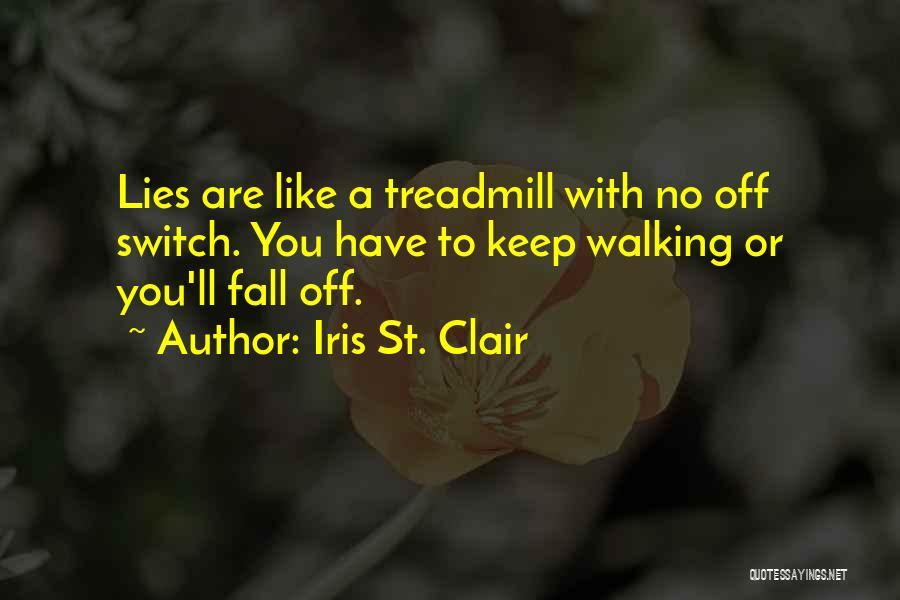 No Off Switch Quotes By Iris St. Clair