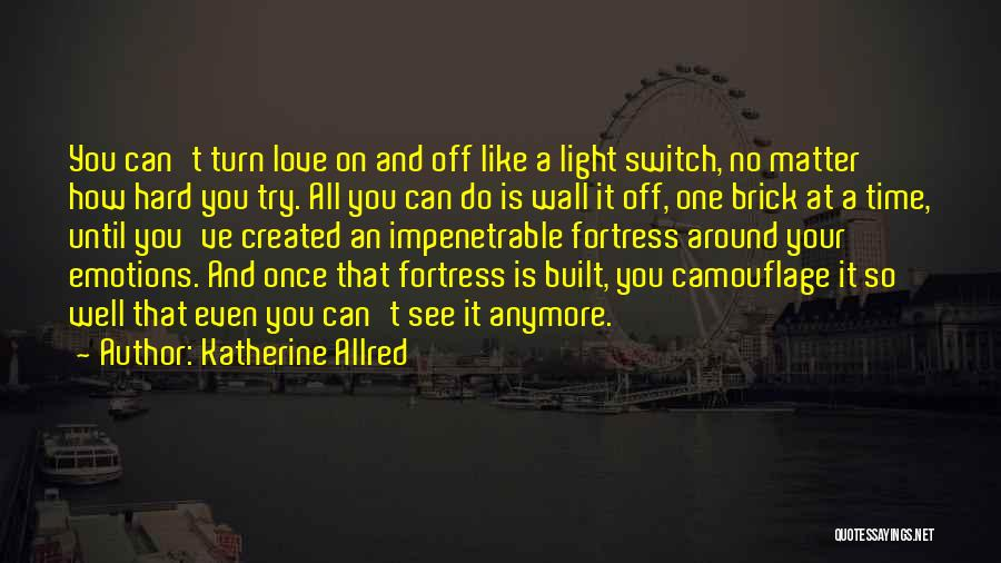 No Off Switch Quotes By Katherine Allred