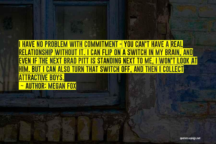 No Off Switch Quotes By Megan Fox