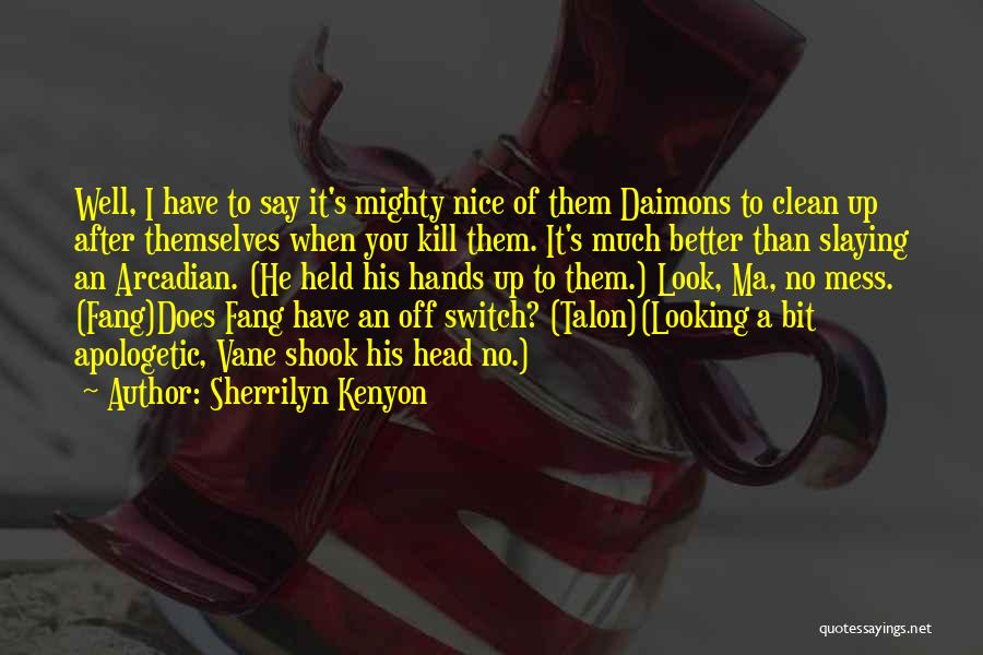 No Off Switch Quotes By Sherrilyn Kenyon