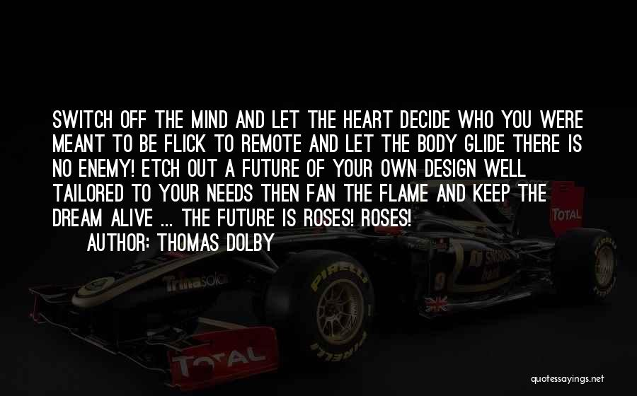No Off Switch Quotes By Thomas Dolby