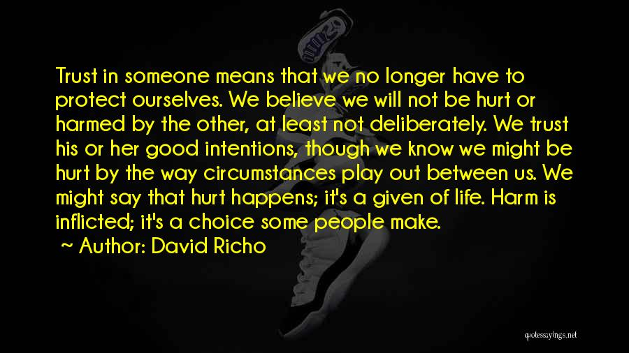 No One Can Come In Between Us Quotes By David Richo