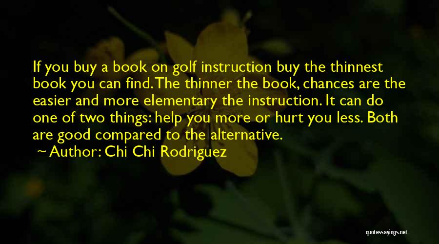 No One Can Help You But Yourself Quotes By Chi Chi Rodriguez