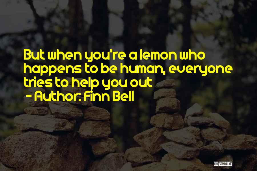 No One Can Help You But Yourself Quotes By Finn Bell