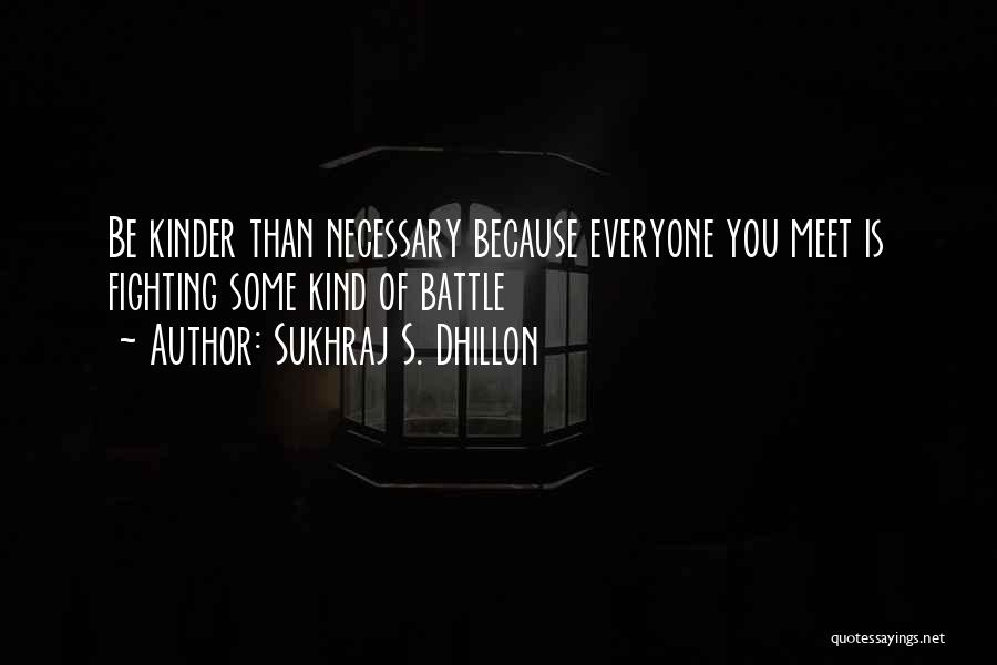 No One Can Help You But Yourself Quotes By Sukhraj S. Dhillon