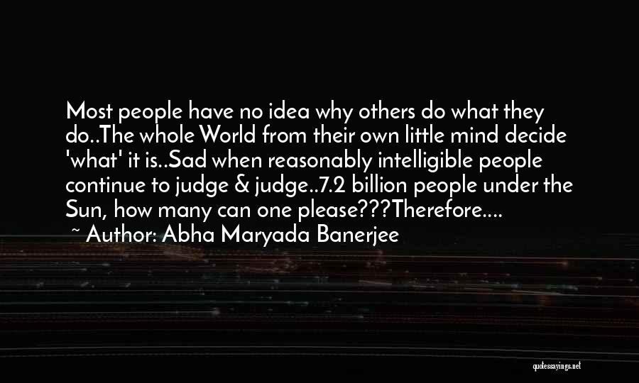 No One Can Judge Quotes By Abha Maryada Banerjee