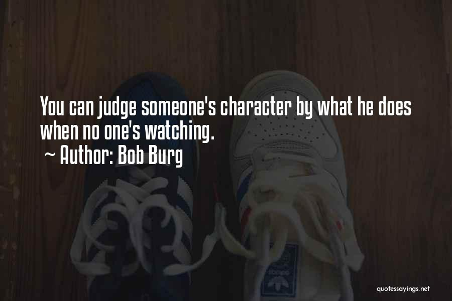 No One Can Judge Quotes By Bob Burg