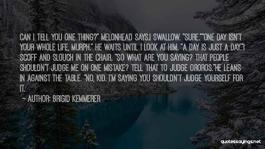 No One Can Judge Quotes By Brigid Kemmerer