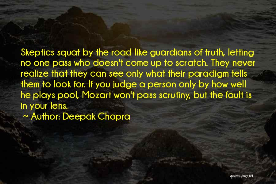 No One Can Judge Quotes By Deepak Chopra