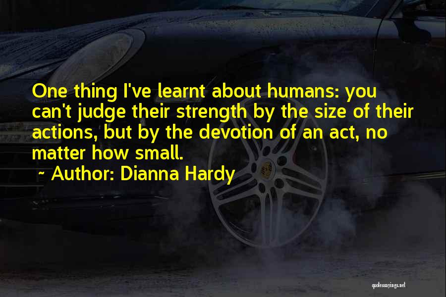 No One Can Judge Quotes By Dianna Hardy