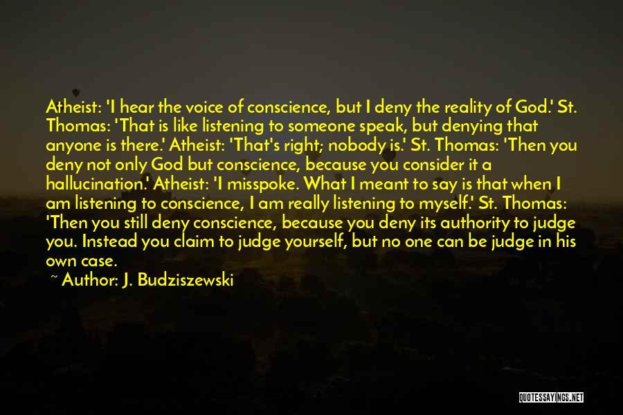 No One Can Judge Quotes By J. Budziszewski