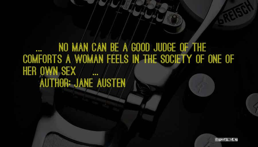 No One Can Judge Quotes By Jane Austen