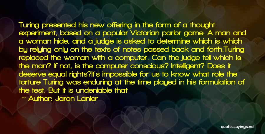 No One Can Judge Quotes By Jaron Lanier