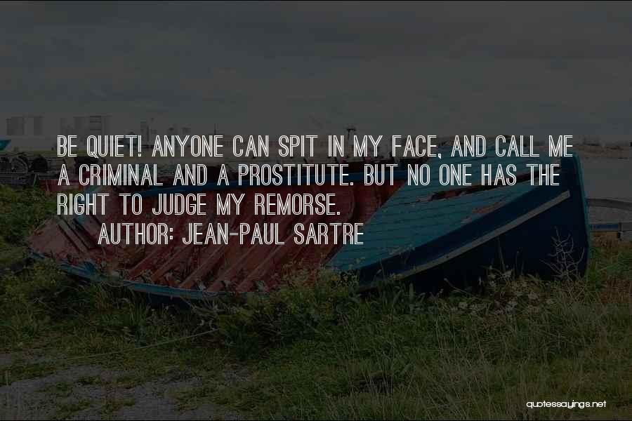 No One Can Judge Quotes By Jean-Paul Sartre