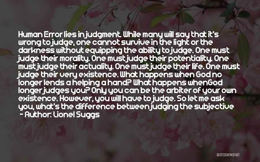 No One Can Judge Quotes By Lionel Suggs