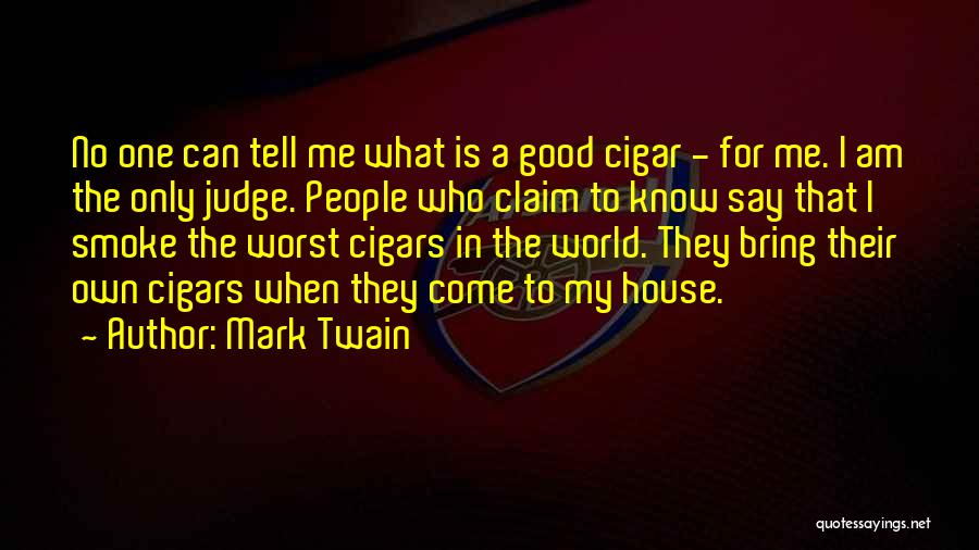 No One Can Judge Quotes By Mark Twain