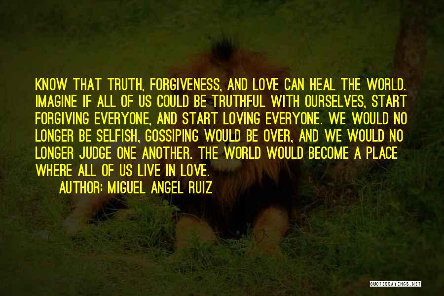 No One Can Judge Quotes By Miguel Angel Ruiz