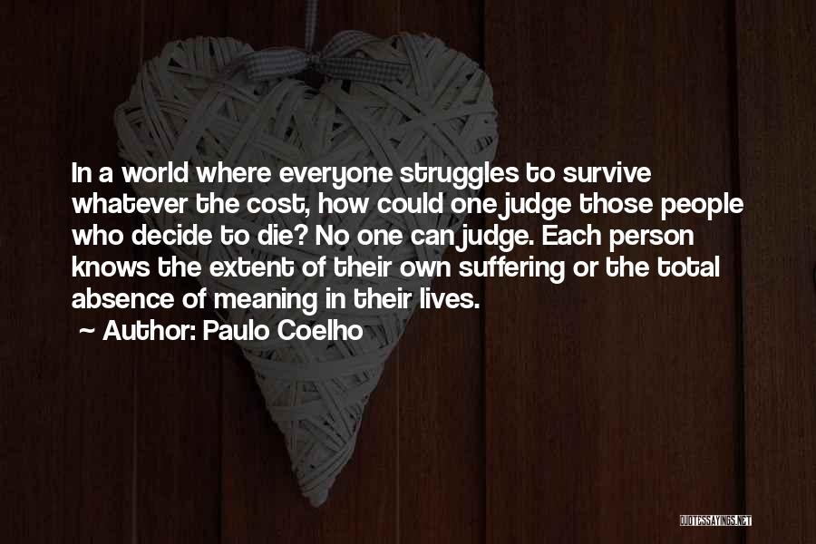 No One Can Judge Quotes By Paulo Coelho