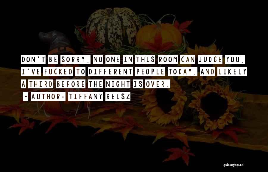 No One Can Judge Quotes By Tiffany Reisz