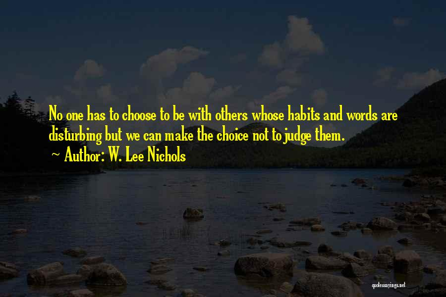 No One Can Judge Quotes By W. Lee Nichols
