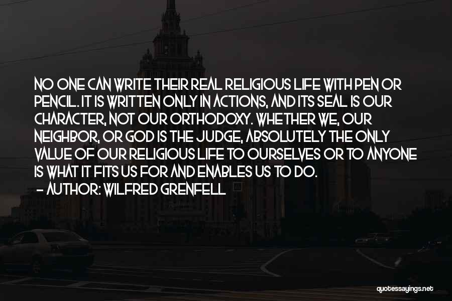 No One Can Judge Quotes By Wilfred Grenfell