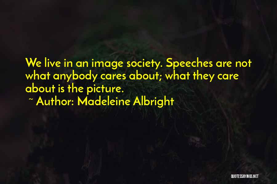 No One Cares Picture Quotes By Madeleine Albright