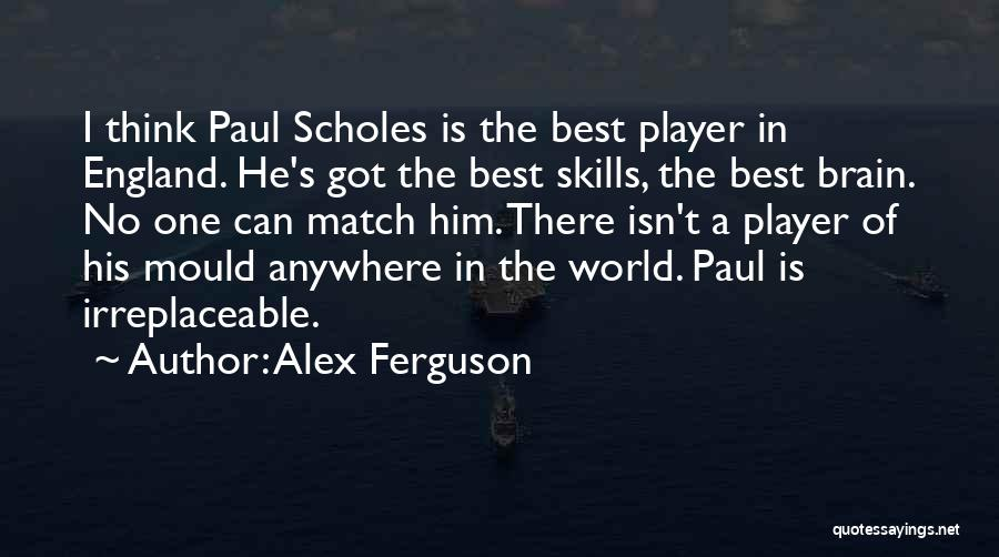 No One In The World Quotes By Alex Ferguson