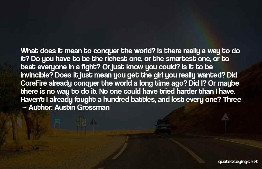 No One In The World Quotes By Austin Grossman