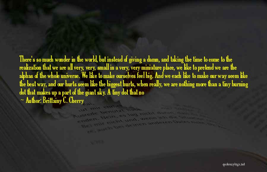 No One In The World Quotes By Brittainy C. Cherry