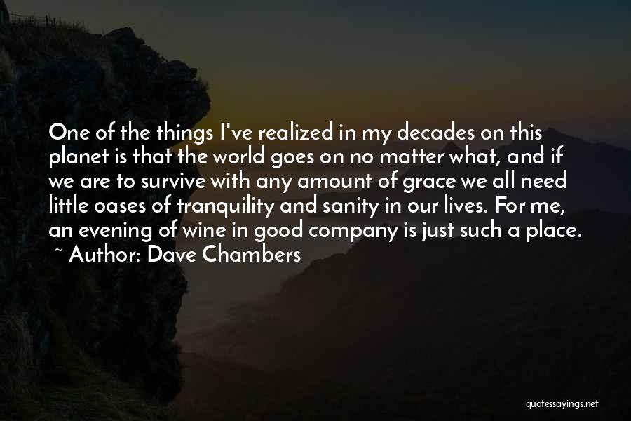 No One In The World Quotes By Dave Chambers