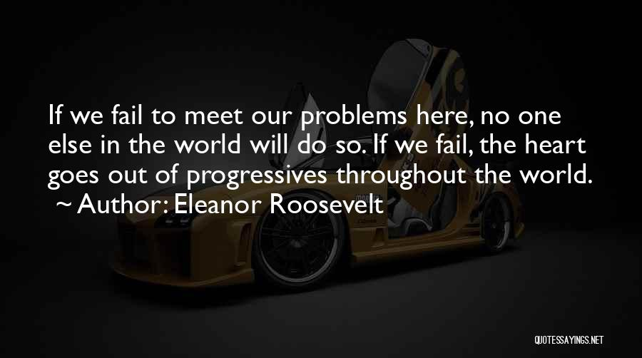 No One In The World Quotes By Eleanor Roosevelt