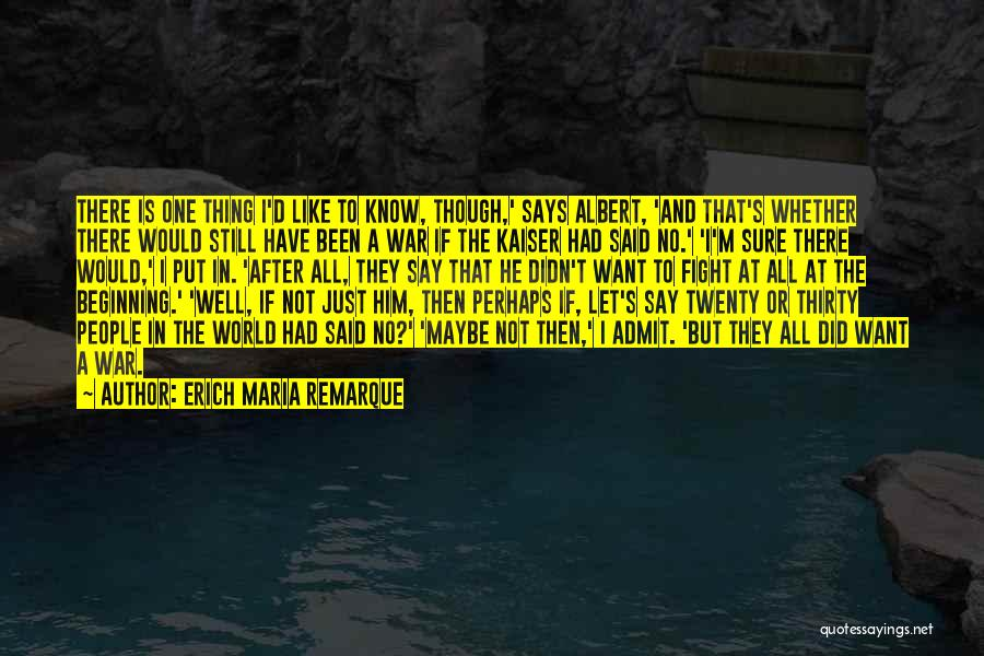 No One In The World Quotes By Erich Maria Remarque